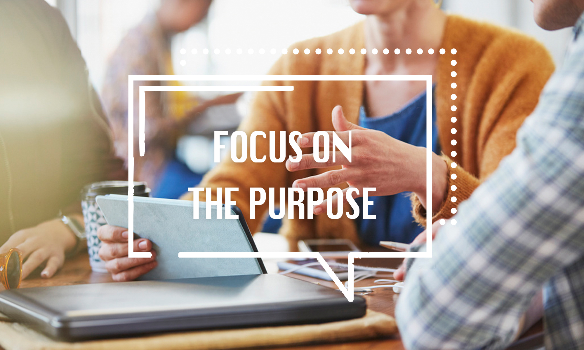 focus-on-the-purpose